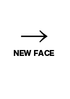 NEW FACE→